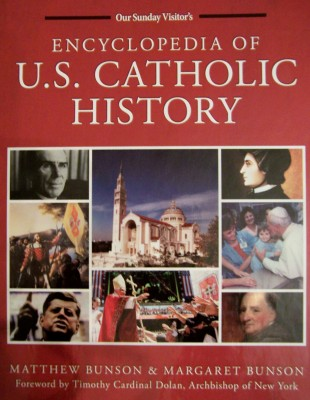 The Encyclopedia of US Catholic History by Matthew and Margaret Bunson