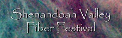 Shenandoah Valley Fiber Festival -- Berryville, VA