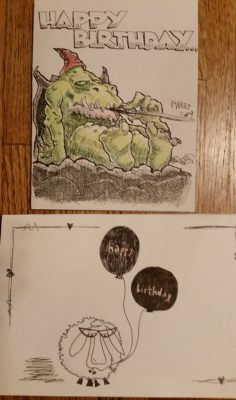 Two of my birthday cards - both hand-drawn (top by brother Paul and bottom card by daughter Catie)